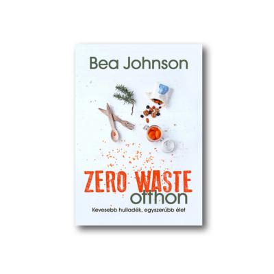 Bea Johnson: Zero Waste Otthon